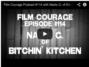 Film Courage Podcast #114 with Nadia G. of Bitchin' Kitchen Cooking Channel Foodies TV Chef Webseries
