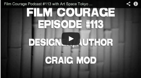 Film_Courage_Podcast_Art_Space_Tokyo_Designer_Craig_Mod_Art_Space_Toyko_Crowfunding_Your_Book_Kindle_Author_Bay_Area