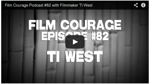 Film Courage Podcast #82 with Filmmaker Ti West Innkeepers House of the Devil The Sacrament Horror Movies