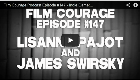 Film Courage Podcast Episode #147 - Indie Game- The Movie's Lisanne Pajot & James Swirsky Super Meat Boy Video Games Sundance