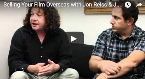 Selling Your Film Overseas with Jon Reiss & Jeffrey Winter