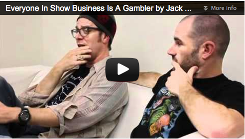 Everyone In Show Business Is A Gambler by Jack Perez and Ryan Levin Film Courage