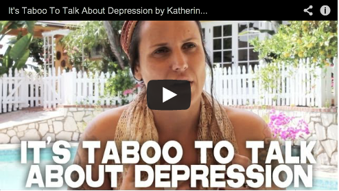 It's Taboo To Talk About Depression by Katherine Brooks Film Courage Mental Health Happiness