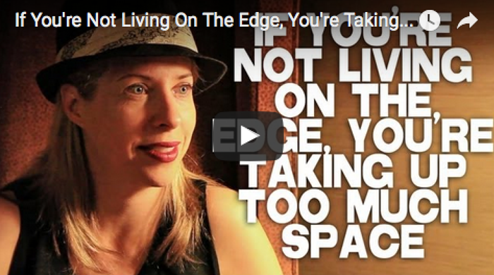 If You're Not Living On The Edge, You're Taking Up Too Much Space by Tiffany Shlain_filmcourage