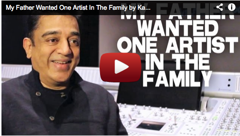 My Father Wanted One Artist In The Family by Kamal Haasan VISHWAROOPAM Bollywood Filmmaker Indian Cinema Film Courage