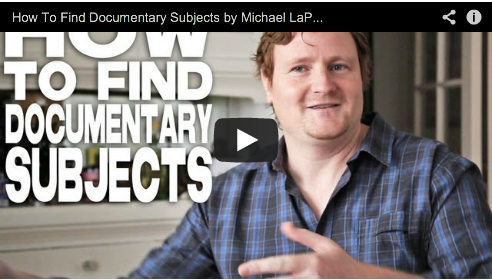 How To Find Documentary Subjects by Michael LaPointe Documentarian Interviews Doc Film Courage Cinema