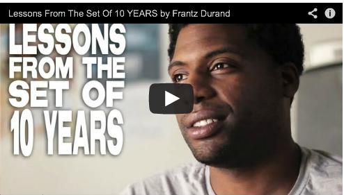 Lessons From The Set Of 10 YEARS by Frantz Durand Actor Los Angeles Film Courage
