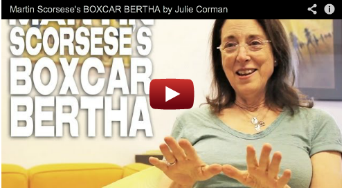 Martin Scorsese's BOXCAR BERTHA by Julie Corman Film Courage Producer New Horizon Pictures