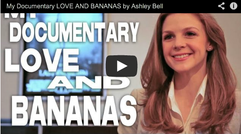 My Documentary LOVE AND BANANAS by Ashley Bell The Last Exorcism Part I and II Film Courage Beautiful Actress