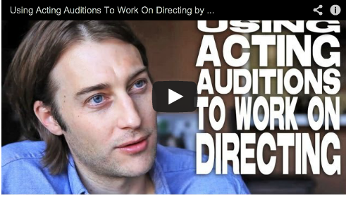 Using Acting Auditions To Work On Directing by Andy Viner Dick Night Filmmaker Film Courage