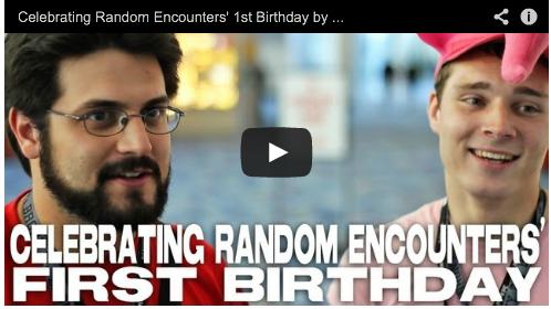Celebrating Random Encounters' 1st Birthday by AJ Pinkerton & Peter Srinivasan Youtube content creators film courage