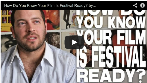 How Do You Know Your Film Is Festival Ready? by Daniel Sol Hollyshorts Film Festivals Film Courage