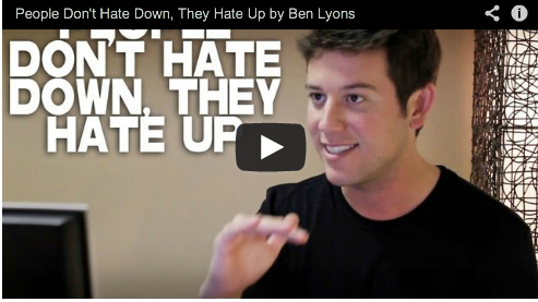 People Don't Hate Down, They Hate Up by Ben Lyons Success Jealousy Hollywood Film Courage
