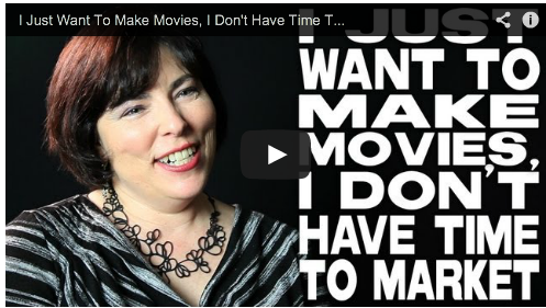 I Just Want To Make Movies, I Don't Have Time To Market by Sheri Candler Distribution VOD Independent Film Courage Crowdfunding