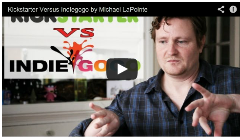 Kickstarter Versus Indiegogo by Michael LaPointe Film Courage