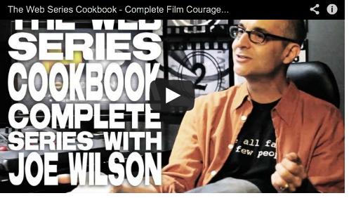 The Web Series Cookbook - Complete Film Courage Series with Joe Wilson Vampire Mob Filmmaker Film Courage Director Actor