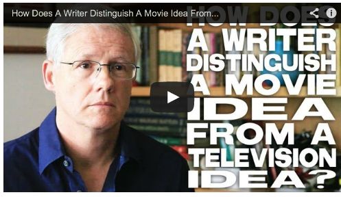 How Does A Writer Distinguish A Movie Idea From A Television Idea? by John Truby Screenwriting Showrunner Film Courage