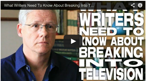 What Writers Need To Know About Breaking Into Television by John Truby TV Writer Show Runners Film Courage Script Reader
