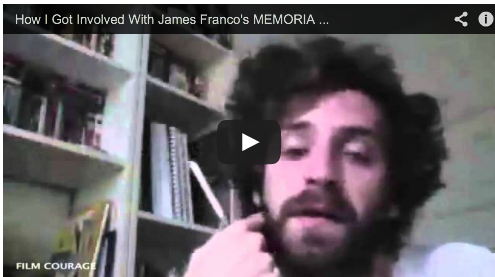How I Got Involved With James Franco's MEMORIA by Vladimir de Fontenay Palo Alto Stories Film Courage NYU Tisch