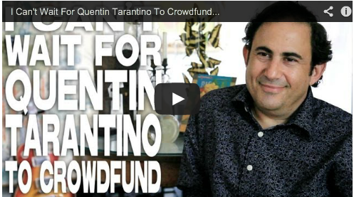 I Can't Wait For Quentin Tarantino To Crowdfund by Jon Reiss Film Courage PMD