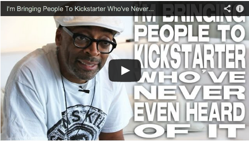 I'm Bringing People To Kickstarter Who've Never Even Heard Of It by Spike Lee Film Courage Crowdfunding Shes Gotta Have It