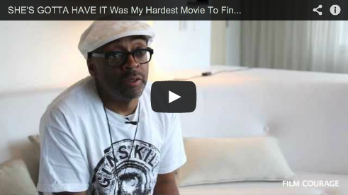 SHE'S GOTTA HAVE IT Was My Hardest Movie To Finance by Spike Lee Film Courage NYU Crowdfunding Jungle Fever Girl 6