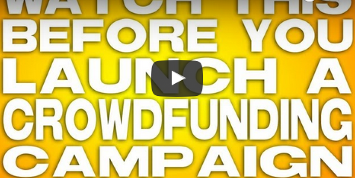 Watch This Video Before You Launch A Crowdfunding Campaign