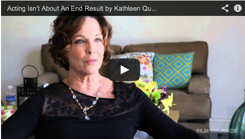 Acting Isn't About An End Result by Kathleen Quinlan_after_movie_filmcourage_advice_tips_film_and_television