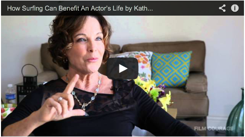How Surfing Can Benefit An Actor's Life by Kathleen Quinlan_filmcourage_after_acting_advice_tips_audition