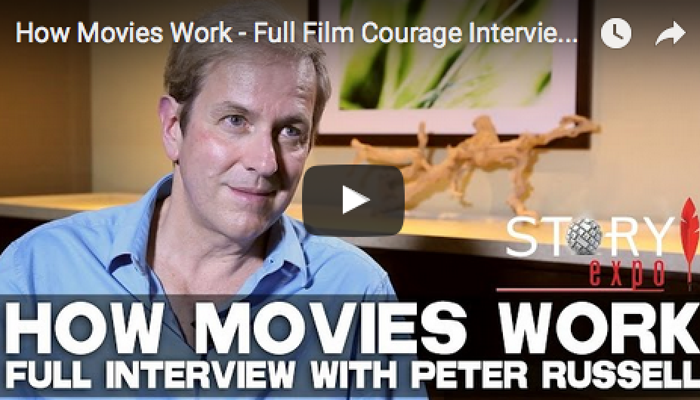 How Movies Work - Full Film Courage Interview with Peter Russell