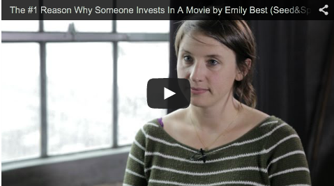 The #1 Reason Why Someone Invests In A Movie by Emily Best_Seedand_Spark Founder_CEO_filmcourage_independent_filmmaking_advice_101