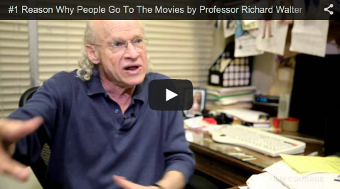 #1 Reason Why People Go To The Movies by Professor Richard Walter_UCLA_screenwriting_chair_filmcourage_filmmaking_tips