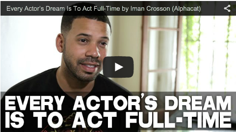 Every Actor's Dream Is To Act Full-Time by Iman Crosson_Alphacat_filmcourage_Youtuber_viral_video_creator_comedy_impersonation