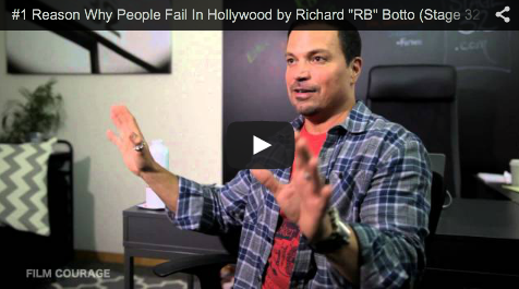 "#1 Reason Why People Fail In Hollywood by Richard ""RB"" Botto_Stage 32 CEO_filmcourage_social_media_for_creatives_film_and_television"