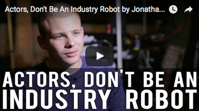 Actors, Don't Be An Industry Robot by Jonathan Lipnicki_Filmcourage_Limelight_movie