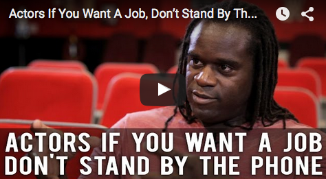 Actors_If_You_Want_A_Job_Don't_Stand_By_The_Phone_Markus_Redmond_filmcourage_actors_life