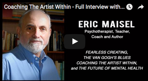 Coaching_The_Artist_Within_Interview_Eric_Maisel_filmcourage_van_gough_blues_fearless_creating_author_self_help_creativity_artistic_recovery