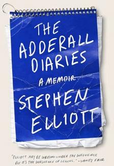 The_Adderall_Diaries_Stephen_Elliott_Book
