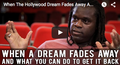 When_The_Hollywood_Dream_Fades_Away_And_What_You_Can_Do_To_Get_It_Back_Markus_Redmond_filmcourage_acting_tips_advice