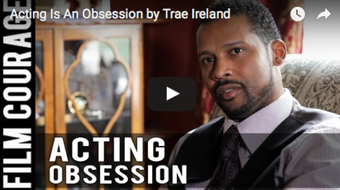 Acting_Is_An_Obsession_Trae_Ireland_filmcourage_audition_film_and_television_actor_hollywood