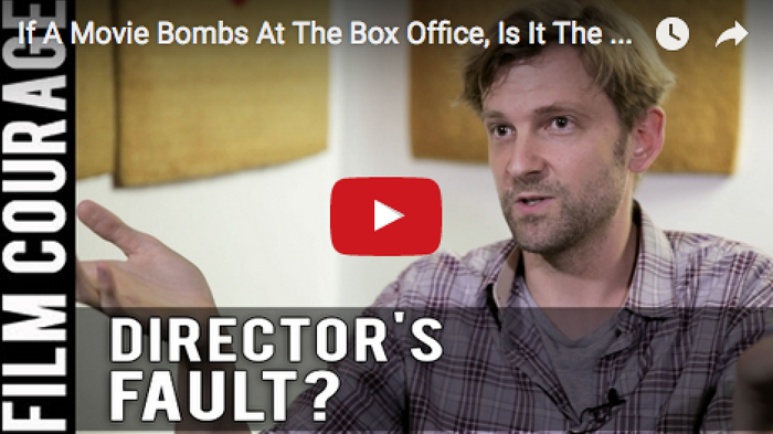 If a movie bombs at the box office is it the director 39 s fault by daniel stamm film courage - Box office cine directors ...