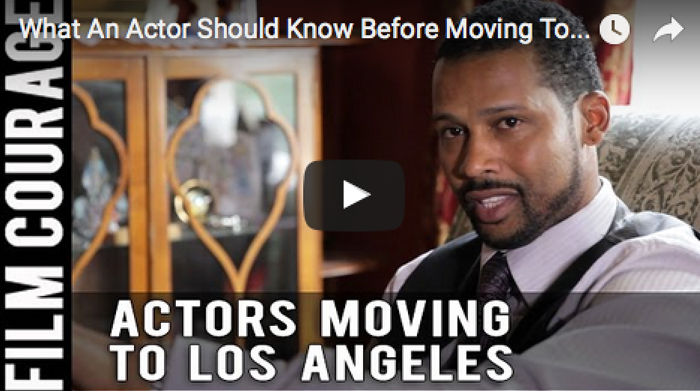 What_An_Actor_Should_Know_Before_Moving_To_Los_Angeles_Trae_Ireland_filmcourage_acting_biz_audition_actors_life_baron_jay_littleton_jr