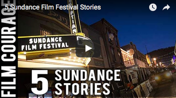5_Sundance_Film_Festival_Stories_filmcourage_independent_film_production_cinema
