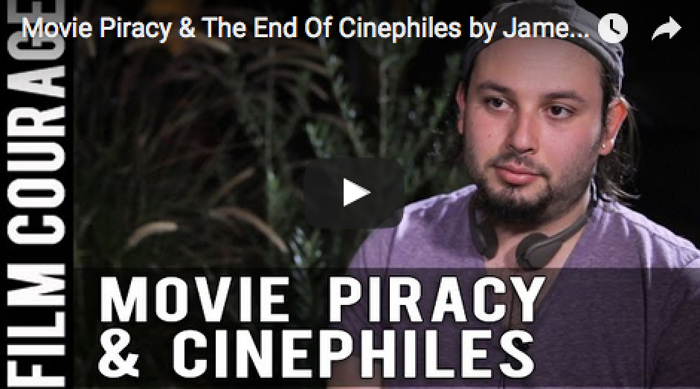 Movie_Piracy_The_End_Of_Cinephiles_James_Cullen_Bressack_cinema_filmcourage_director_cinematic_arts