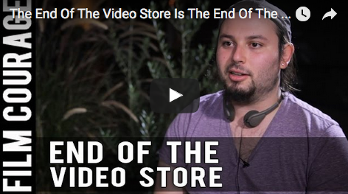 The End Of The Video Store Is The End Of The Cinephile by James Cullen Bressack_filmcourage