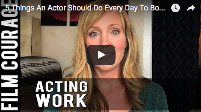 5_Things_An_Actor_Should_Do_Every_Day_To_Book_Acting_Work_Angela_Landis_filmcourage_actors_life_audition_women_in_film