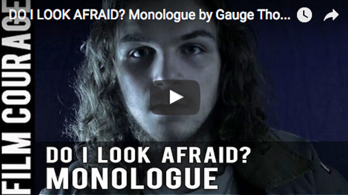 DO I LOOK AFRAID? Monologue by Gauge Thoeny_filmcourage