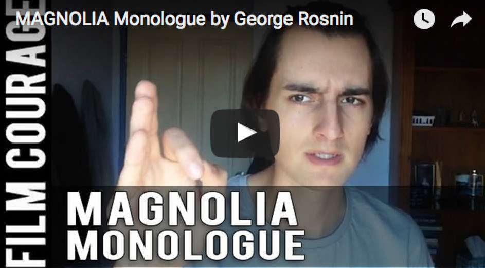 MAGNOLIA Monologue by George Rosnin_filmcourage_