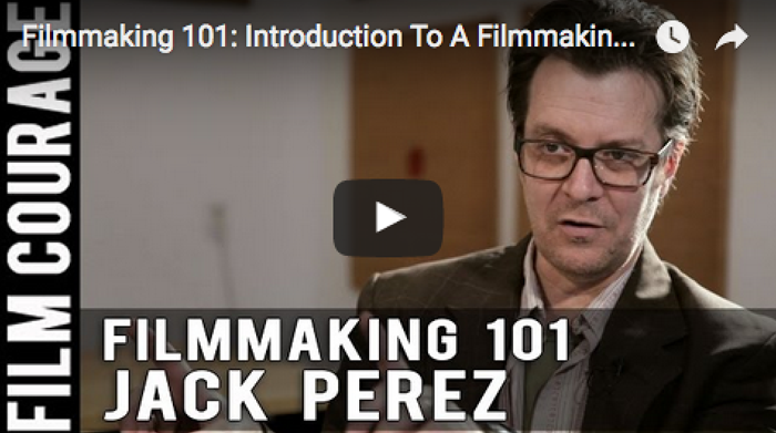 filmmaking_101_introduction_to_a_filmmaking_career_jack_perez_filmcourage_film_school_cinema_movies_cinephile