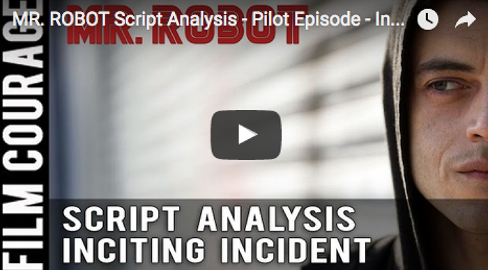 MR_ROBOT_Script_Analysis_Pilot_Episode_Inciting_Incident_and_the_A_B_Stories_filmcourage_TV_show_screenwriting_script_writing